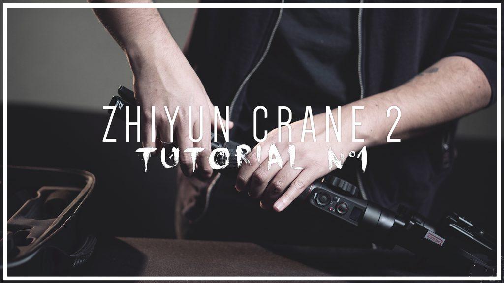 Zhiyun Crane 2 – Tutorial N°1