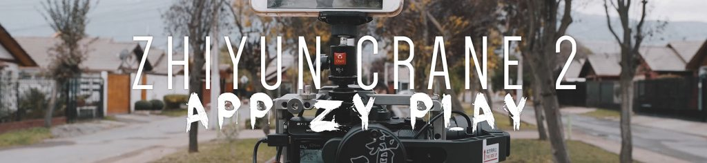 Zhiyun Crane 2 – Tutorial N°2: APP Movil ZY Play